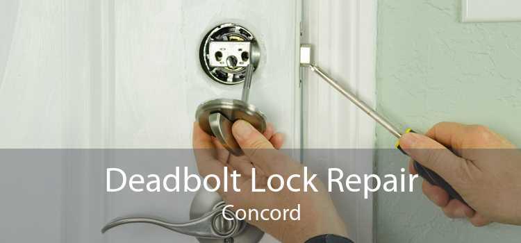 Deadbolt Lock Repair Concord